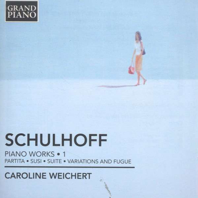 Schulhoff Vol.1 Caroline Weichert / Grand Piano