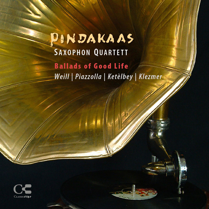 """Ballads of Good Life"" Pindakaas Saxophon Quartett / CLCL"