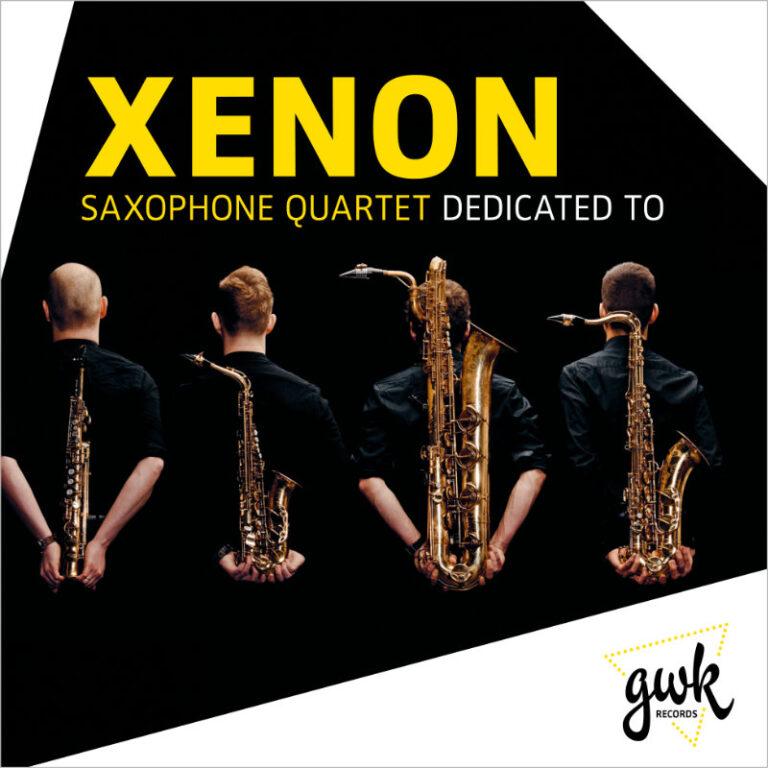 """""""Dedicated to"""" / Xenon Saxophone Quartet / GWK Records"""